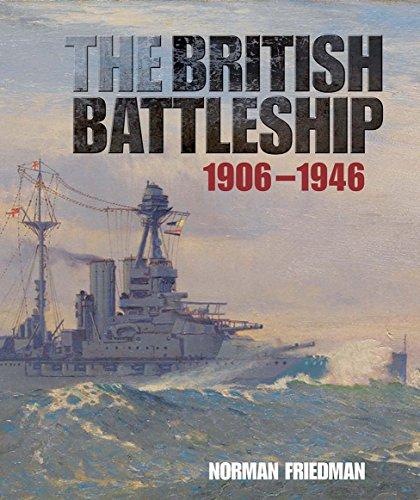 The British Battleship: 1906-1946: Friedman, Norman