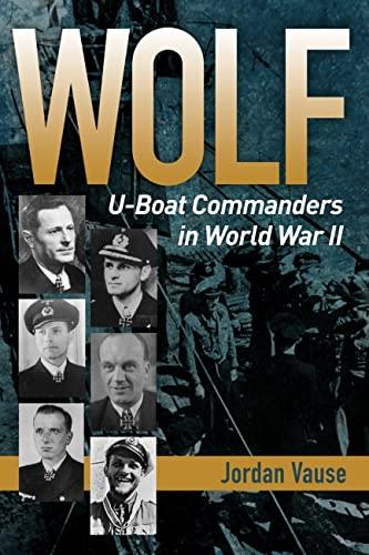 9781591145707: Wolf: U-boat Commanders in World War II