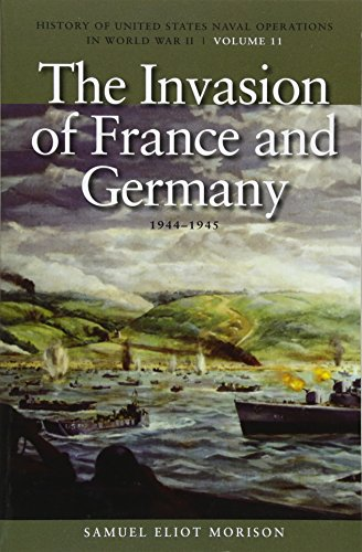 The Invasion of France and Germany, 1944-1945: Morison, Samuel Eliot