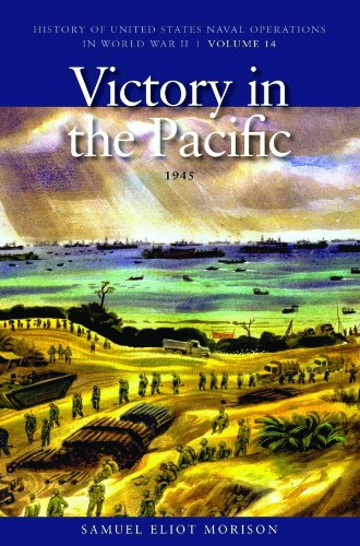 9781591145790: Victory in the Pacific, 1945: History of United States Naval Operations in World War II, Volume 14 (History of United States Naval Operations in World War II (Paperback))