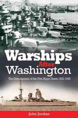 9781591145837: Warships After Washington: The Development of the Five Major Fleets, 1922–1930