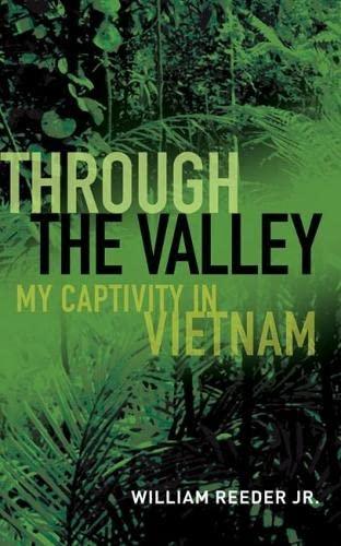 9781591145868: Through the Valley: My Captivity in Vietnam