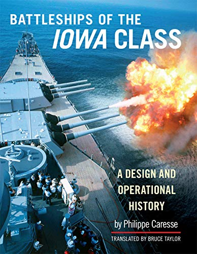 9781591145981: The Battleships of the Iowa Class: A Design and Operational History