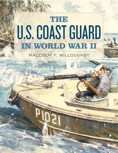 9781591146063: The U.S. Coast Guard in World War II
