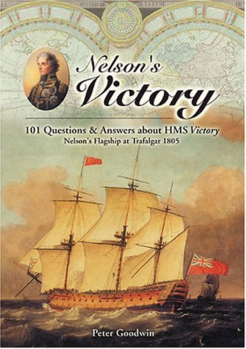 9781591146155: Nelson's Victory: 101 Questions and Answers about HMS Victory, Nelson's Flagship at Trafalgar