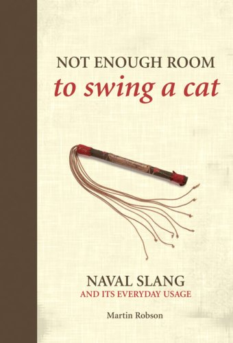 9781591146278: Not Enough Room to Swing a Cat: Naval Slang and It's Everyday Usage