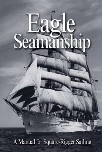 9781591146315: Eagle Seamanship, 4th Edition: A Manual for Square-Rigger Sailing