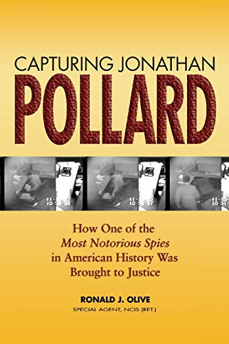9781591146476: Capturing Jonathan Pollard: How One of the Most Notorious Spies in American History Was Brought to Justice