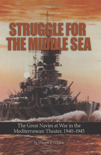 9781591146483: Struggle for the Middle Sea: The Great Navies at War in the Mediterranean Theater, 1940-1945