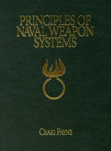 9781591146582: Principles of Naval Weapon Systems (The U.S. Naval Institute Blue & Gold Professional Library)