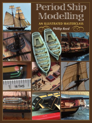 Period Ship Modelmaking: An Illustrated Masterclass (1591146755) by Phillip Reed