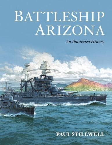 Battleship Arizona: CDR Paul L Stillwell, USNR (Ret)