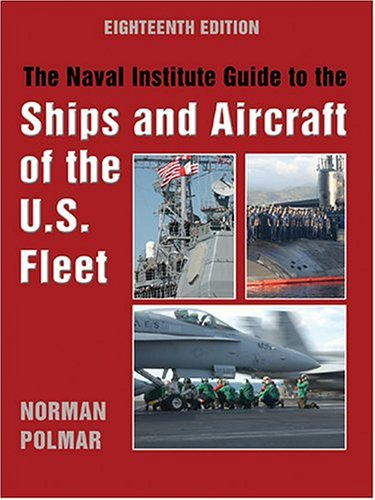 9781591146858: Naval Institute Guide to the Ships and Aircraft of the U.S. Fleet, 18th Edition