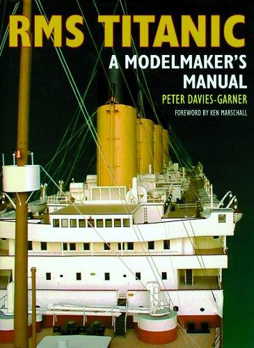 9781591147299: RMS Titanic: A Modelmaker's Manual