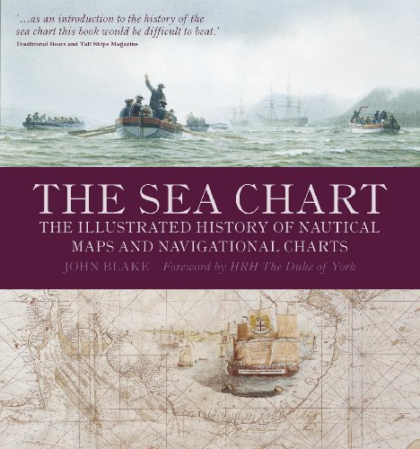 9781591147824: The Sea Chart: The Illustrated History of Nautical Maps and Navigational Charts
