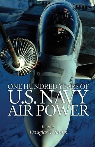 One Hundred Years of U.S. Navy Air Power: Mr. Douglas V. Smith