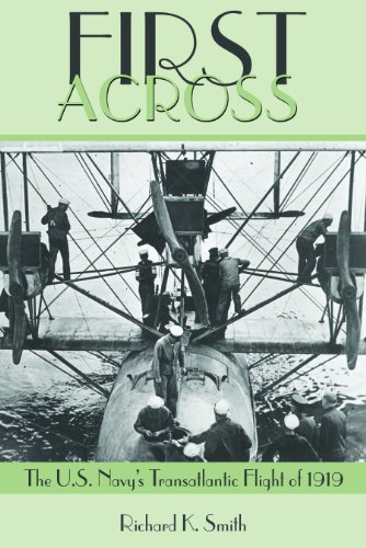 9781591147978: First Across: The U.S. Navy's Transatlantic Flight of 1919