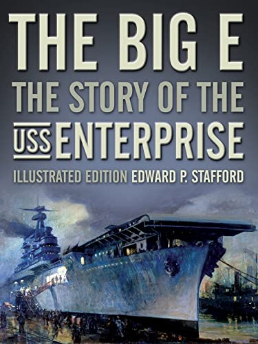 9781591148029: The Big E: The Story of the USS Enterprise, Illustrated Edition