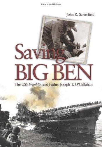 9781591148081: Saving Big Ben: The USS Franklin and Father Joseph T. O'Callahan