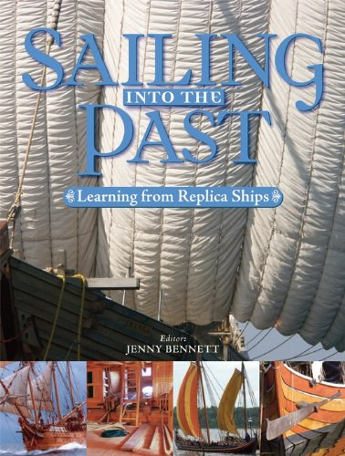 9781591148111: Sailing into the Past: Learning From Replica Ships