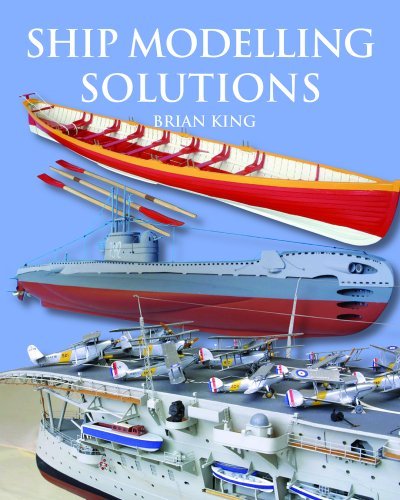 Ship Modelling Solutions (1591148146) by Brian King