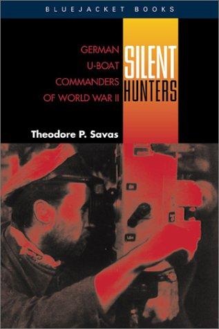 9781591148173: Silent Hunters: German U-Boat Commanders of World War II (Bluejacket Books)