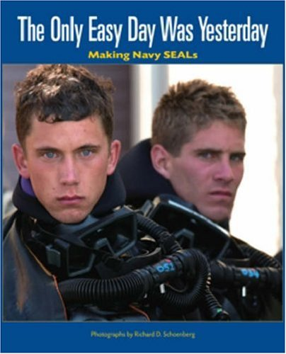 9781591148203: The Only Easy Day Was Yesterday: Making Navy SEALs