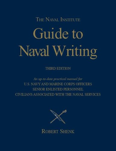 9781591148227: The Naval Institute Guide to Naval Writing, 3rd Edition (Blue and Gold)