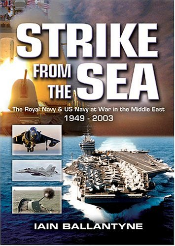9781591148449: Strike from the Sea: The Royal Navy and US Navy at War in the Middle East