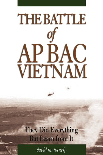 9781591148531: The Battle of Ap Bac, Vietnam: They Did Everything But Learn From It
