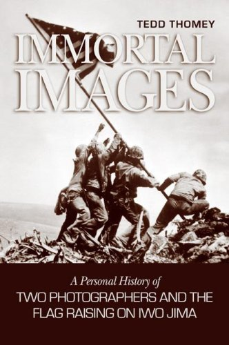 9781591148548: Immortal Images: A Personal History of Two Photographers and the Flag Raising on Iwo Jima