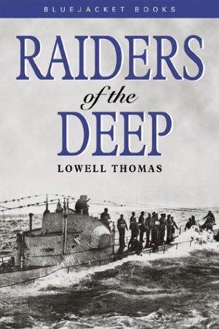 Raiders of the Deep: Lowell Thomas