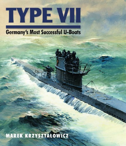 9781591148692: Type VII: Germany's Most Successful U-Boats