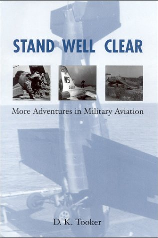 Stand Well Clear, More Adventures in Military Aviation