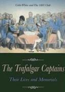 9781591148746: The Trafalgar Captains: Their Lives and Memorials