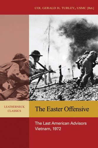 9781591148814: The Easter Offensive: The Last American Advisors, Vietnam, 1972 (Leatherneck Classics)