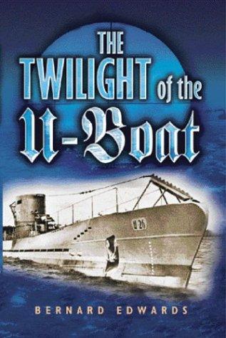 9781591148845: Twilight of the U-Boats