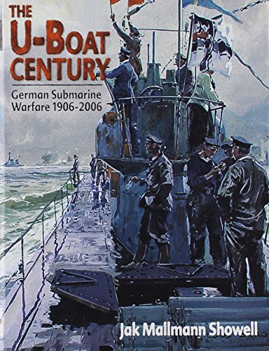 9781591148920: U-Boat Century: German Submarine Warfare, 1906-2006