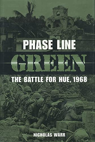 9781591149217: Phase Line Green: The Battle for Hue, 1968