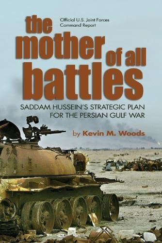 9781591149422: The Mother of All Battles: Saddam Hussein's Strategic Plan for the Persian Gulf War