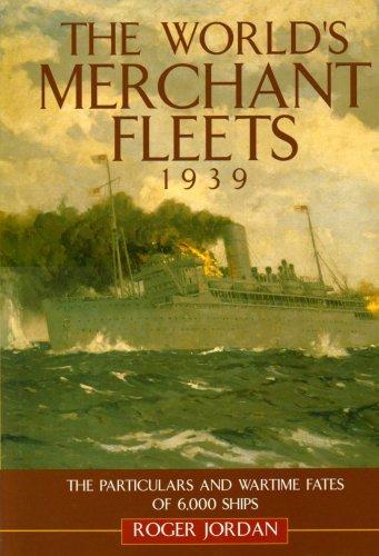 The World's Merchant Fleets, 1939: The Particulars: Roger W. Jordan