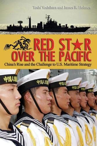 9781591149798: Red Star over the Pacific: China's Rise and the Challenge to U.S. Maritime Strategy