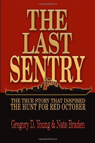 The Last Sentry: The True Story that: Gregory D. Young~Nate