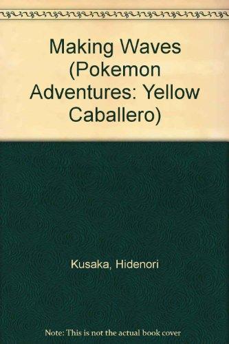 9781591160274: Pokeemon Adventures: Yellow Caballero, Making Waves, Vol. 5 (Pokemon Adventure Series)