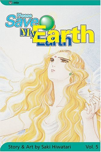 Please Save My Earth, Vol. 5 (1591162688) by Saki Hiwatari