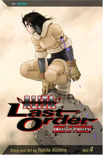 9781591162810: Battle Angel Alita: Last Order, Vol. 4 - Angel of Protest
