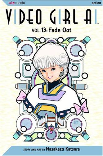 Video Girl AI, Vol. 13: Fade Out (1591163080) by Katsura, Masakazu