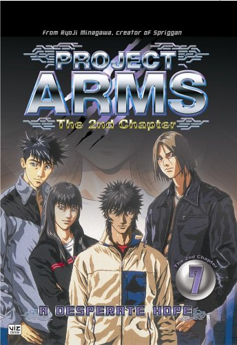 9781591165705: Project Arms 2nd Chapter - Vol 7 - A Desperate Hope