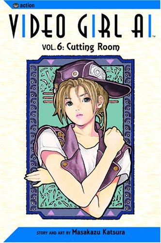 9781591166078: Video Girl Ai, Vol. 6: Cutting Room