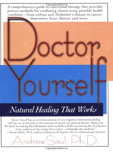 Doctor Yourself: Natural Healing That Works: Saul, Andrew